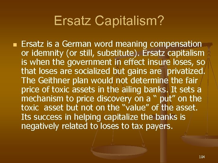 Ersatz Capitalism? n Ersatz is a German word meaning compensation or idemnity (or still,