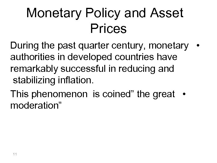 Monetary Policy and Asset Prices During the past quarter century, monetary • authorities in