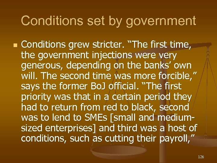 "Conditions set by government n Conditions grew stricter. ""The first time, the government injections"