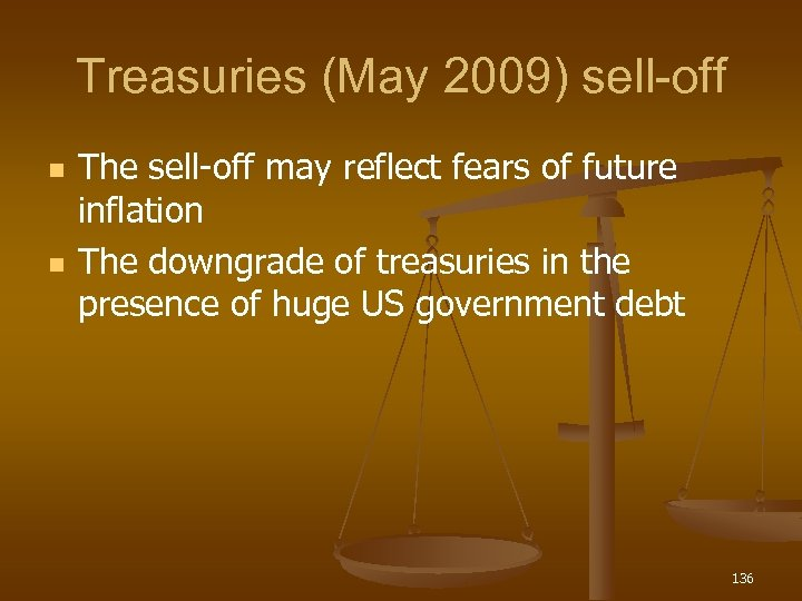 Treasuries (May 2009) sell-off n n The sell-off may reflect fears of future inflation