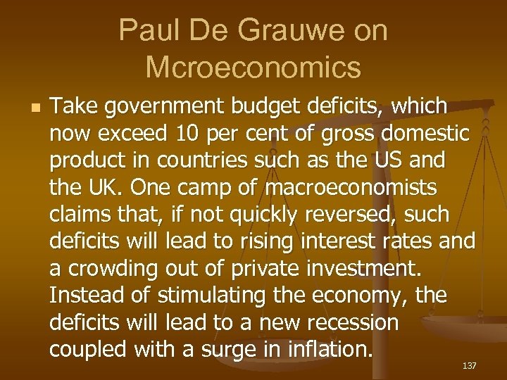 Paul De Grauwe on Mcroeconomics n Take government budget deficits, which now exceed 10