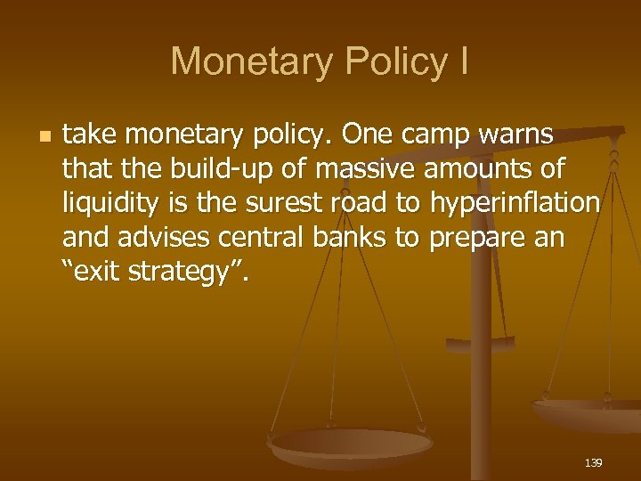 Monetary Policy I n take monetary policy. One camp warns that the build-up of