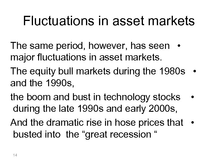 Fluctuations in asset markets The same period, however, has seen • major fluctuations in