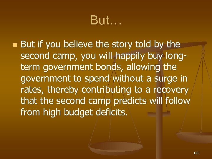 But… n But if you believe the story told by the second camp, you