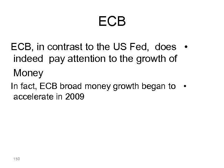 ECB ECB, in contrast to the US Fed, does • indeed pay attention to