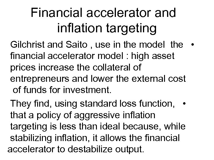 Financial accelerator and inflation targeting Gilchrist and Saito , use in the model the