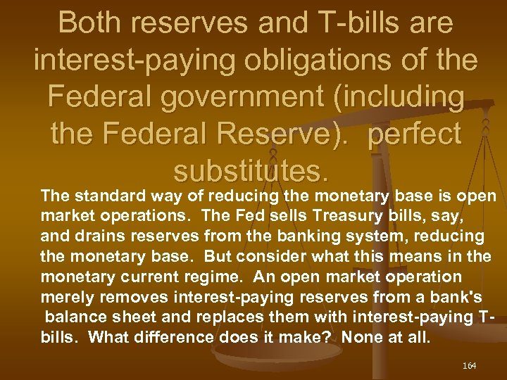 Both reserves and T-bills are interest-paying obligations of the Federal government (including the Federal