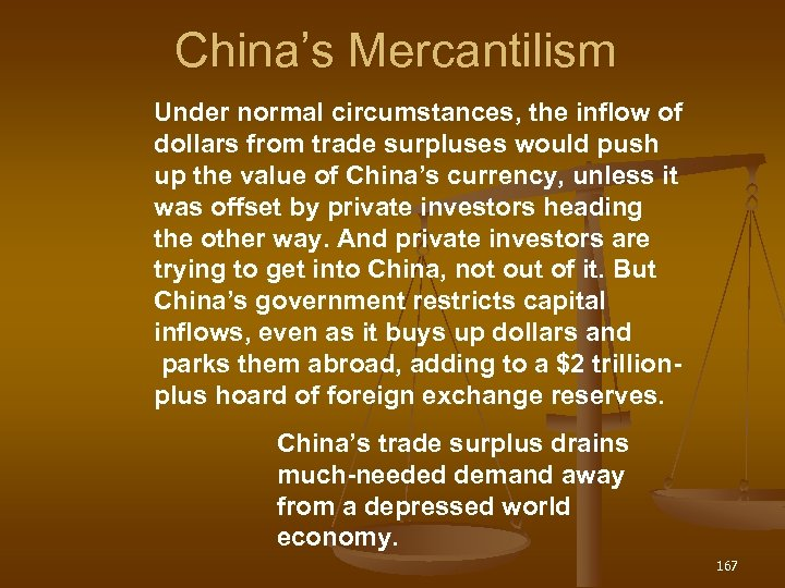 China's Mercantilism Under normal circumstances, the inflow of dollars from trade surpluses would push