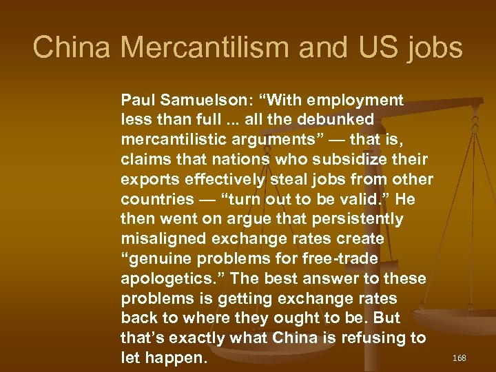 "China Mercantilism and US jobs Paul Samuelson: ""With employment less than full. . ."