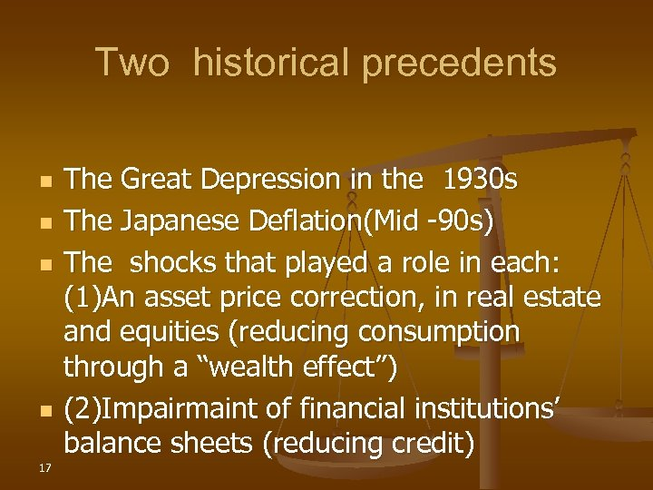 Two historical precedents n n 17 The Great Depression in the 1930 s The