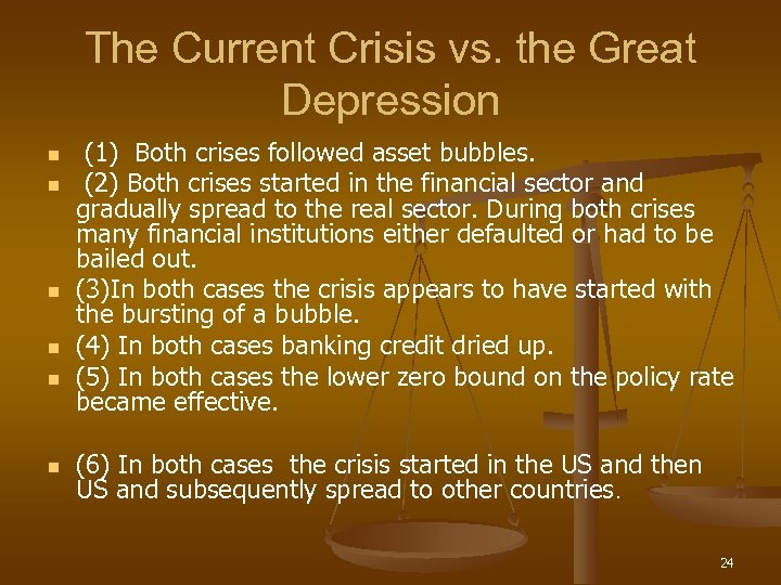 The Current Crisis vs. the Great Depression n n n (1) Both crises followed