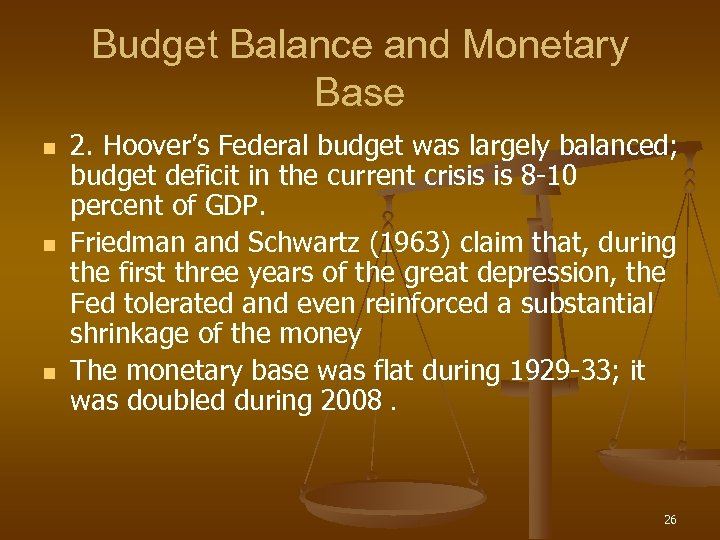 Budget Balance and Monetary Base n n n 2. Hoover's Federal budget was largely