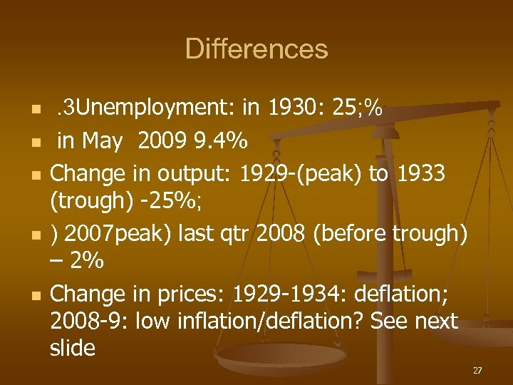Differences n n n . 3 Unemployment: in 1930: 25; % in May 2009