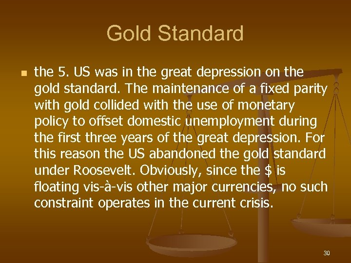 Gold Standard n the 5. US was in the great depression on the gold