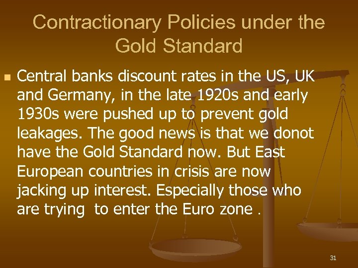 Contractionary Policies under the Gold Standard n Central banks discount rates in the US,