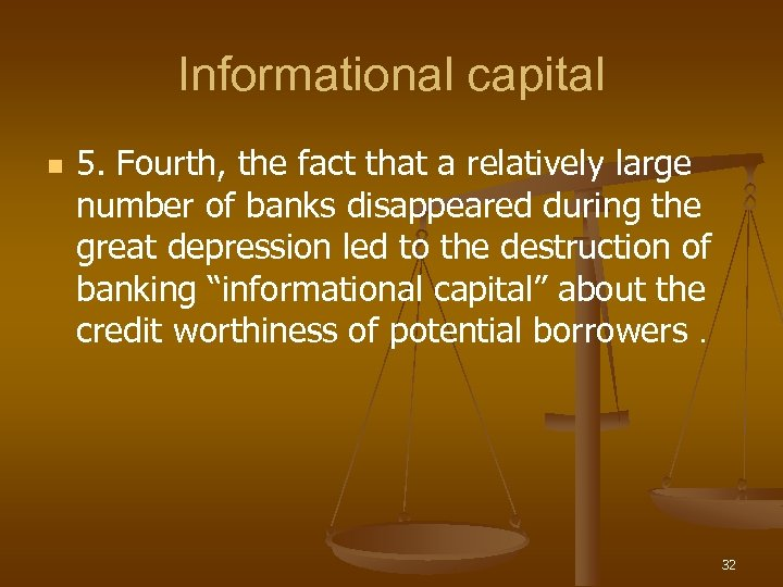 Informational capital n 5. Fourth, the fact that a relatively large number of banks