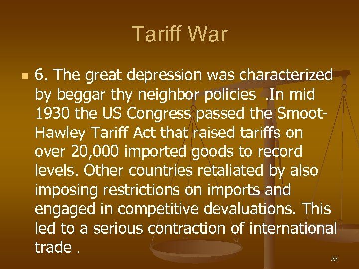 Tariff War n 6. The great depression was characterized by beggar thy neighbor policies