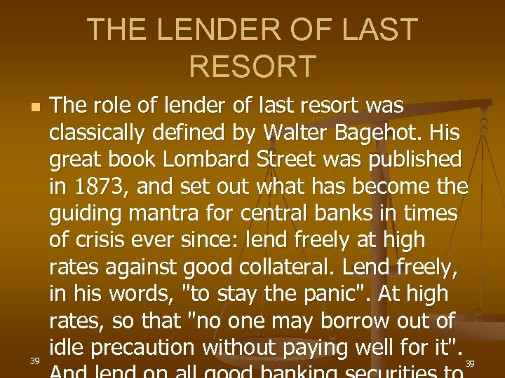 THE LENDER OF LAST RESORT n 39 The role of lender of last resort