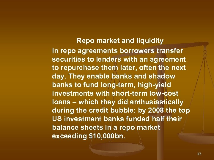 Repo market and liquidity In repo agreements borrowers transfer securities to lenders with an