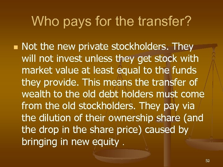 Who pays for the transfer? n Not the new private stockholders. They will not