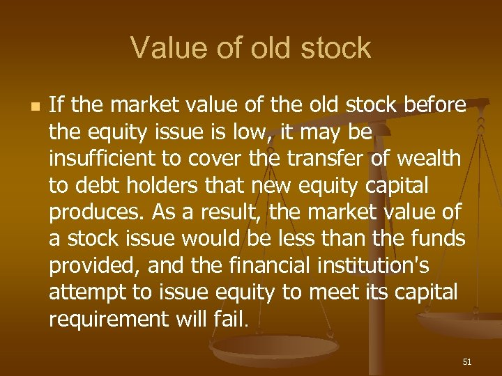 Value of old stock n If the market value of the old stock before