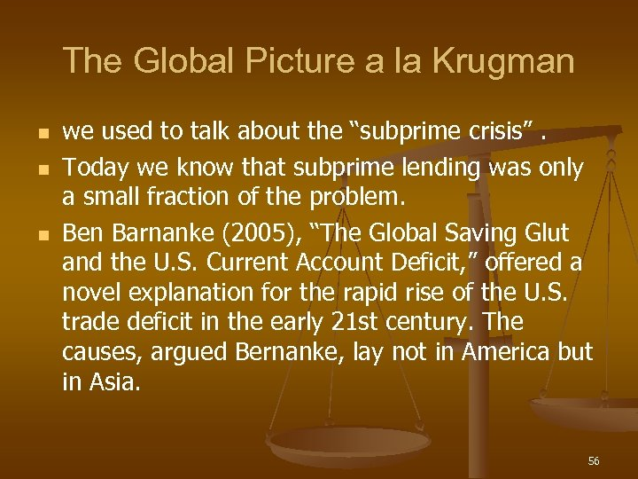 "The Global Picture a la Krugman n we used to talk about the ""subprime"