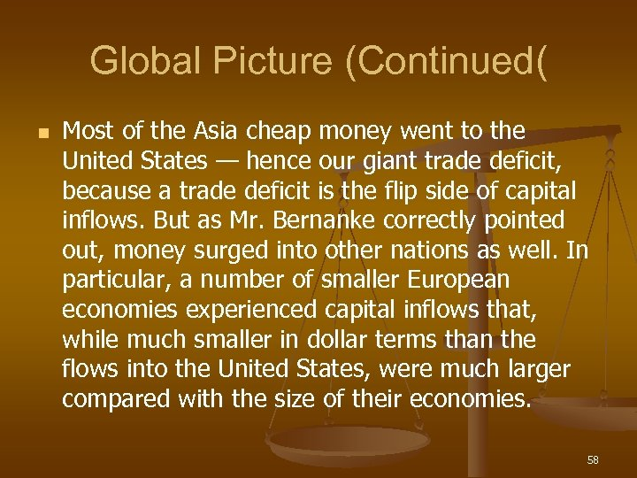 Global Picture (Continued( n Most of the Asia cheap money went to the United