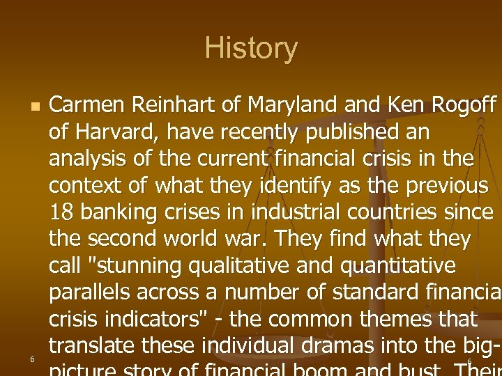 History n 6 Carmen Reinhart of Maryland Ken Rogoff of Harvard, have recently published