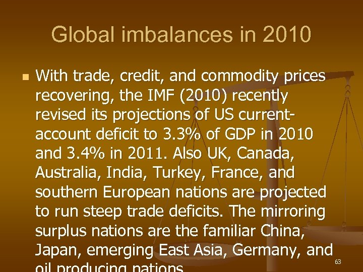 Global imbalances in 2010 n With trade, credit, and commodity prices recovering, the IMF