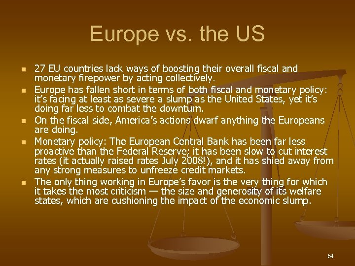 Europe vs. the US n n n 27 EU countries lack ways of boosting
