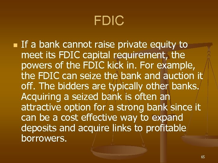 FDIC n If a bank cannot raise private equity to meet its FDIC capital