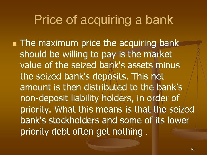 Price of acquiring a bank n The maximum price the acquiring bank should be