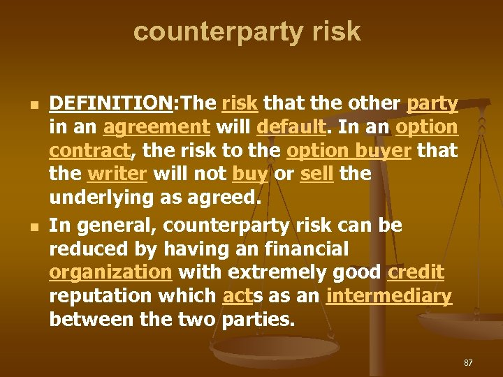 counterparty risk n n DEFINITION: The risk that the other party in an agreement