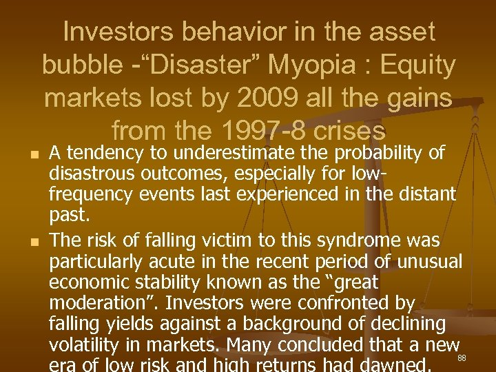 "Investors behavior in the asset bubble -""Disaster"" Myopia : Equity markets lost by 2009"