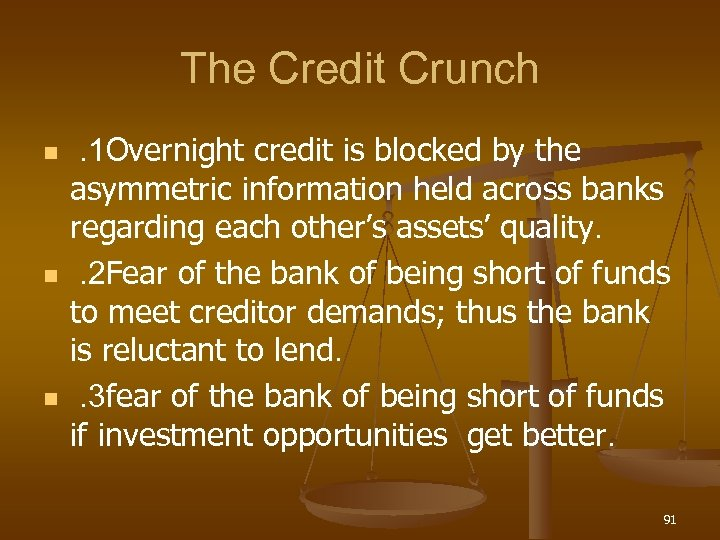 The Credit Crunch n n n . 1 Overnight credit is blocked by the