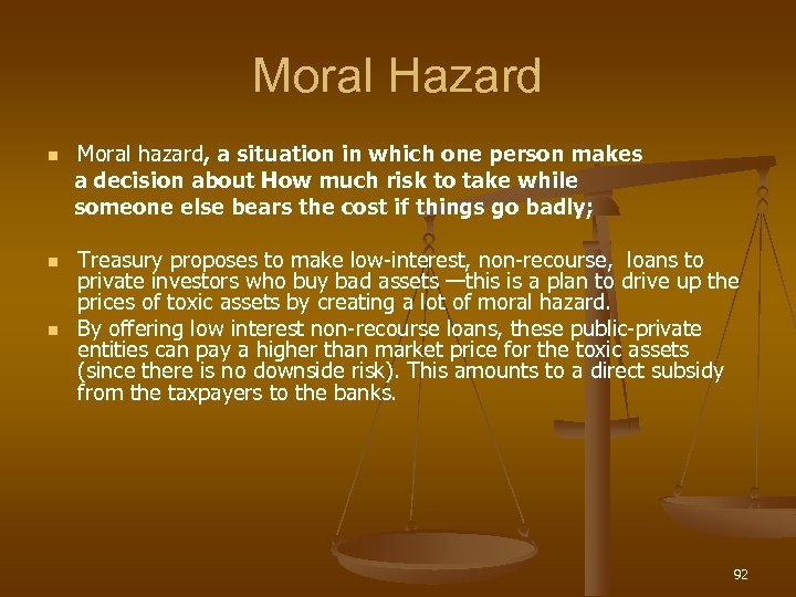 Moral Hazard n n n Moral hazard, a situation in which one person makes