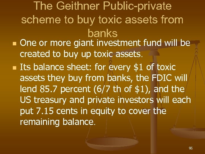 The Geithner Public-private scheme to buy toxic assets from banks n n One or