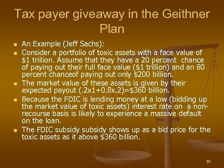 Tax payer giveaway in the Geithner Plan n n An Example (Jeff Sachs): Consider