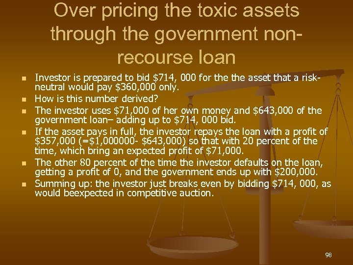 Over pricing the toxic assets through the government nonrecourse loan n n n Investor