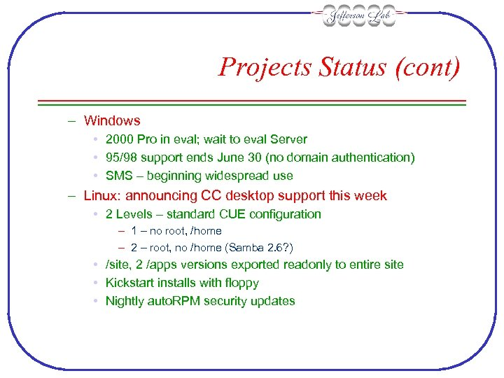 Projects Status (cont) – Windows • 2000 Pro in eval; wait to eval Server