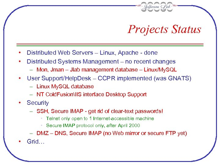 Projects Status • Distributed Web Servers – Linux, Apache - done • Distributed Systems