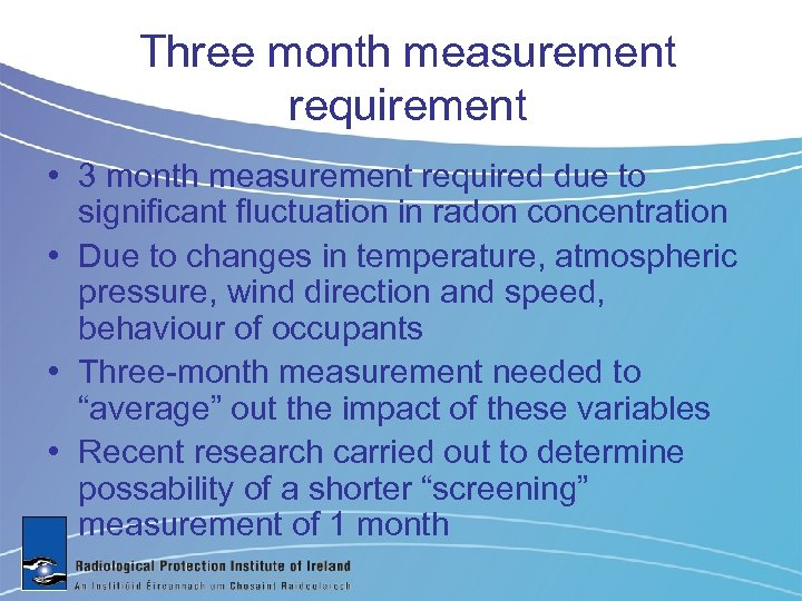 Three month measurement requirement • 3 month measurement required due to significant fluctuation in