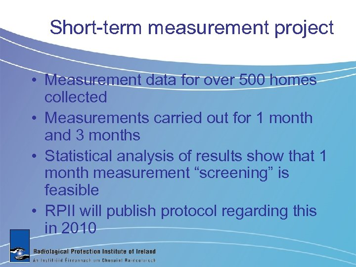 Short-term measurement project • Measurement data for over 500 homes collected • Measurements carried