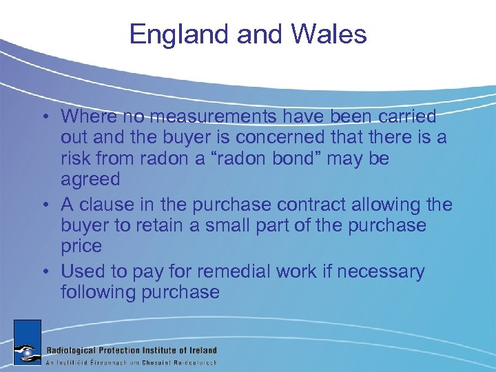 England Wales • Where no measurements have been carried out and the buyer is