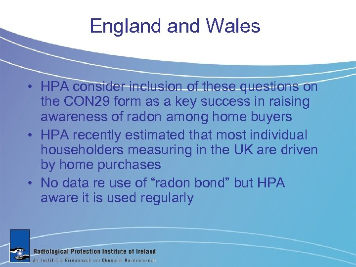 England Wales • HPA consider inclusion of these questions on the CON 29 form