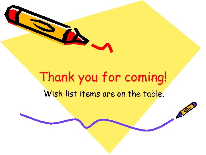Thank you for coming! Wish list items are on the table.