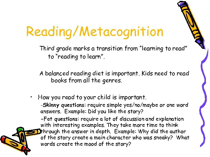 """Reading/Metacognition Third grade marks a transition from """"learning to read"""" to """"reading to learn""""."""