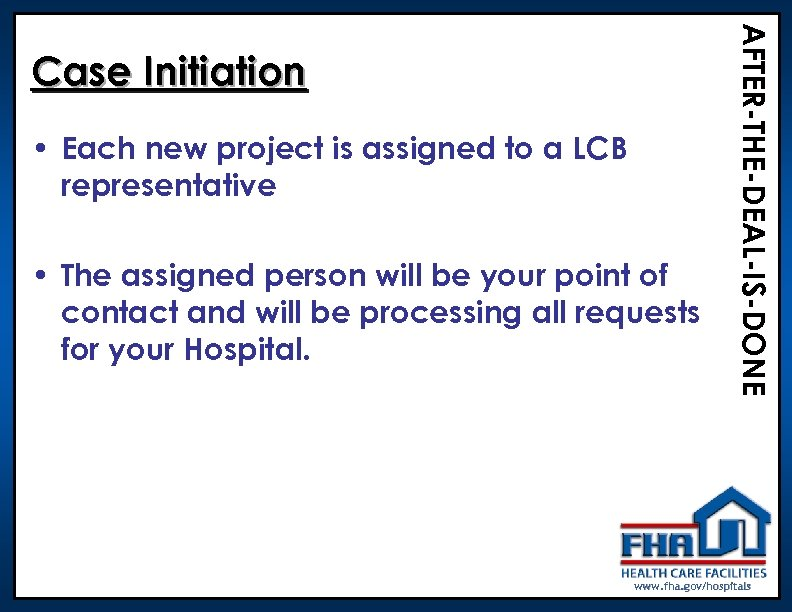 • Each new project is assigned to a LCB representative • The assigned