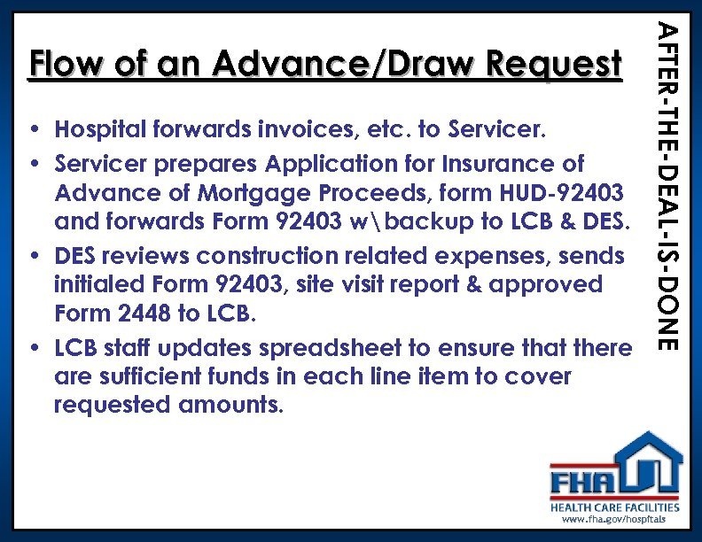 • Hospital forwards invoices, etc. to Servicer. • Servicer prepares Application for Insurance
