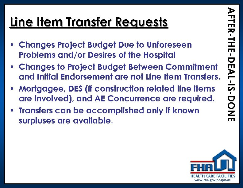 • Changes Project Budget Due to Unforeseen Problems and/or Desires of the Hospital